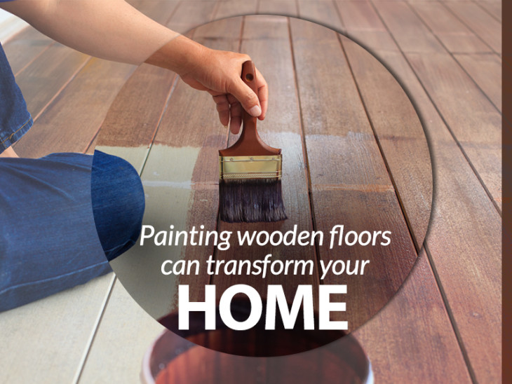 Interior Designers recommend painting wooden floors can transform your home
