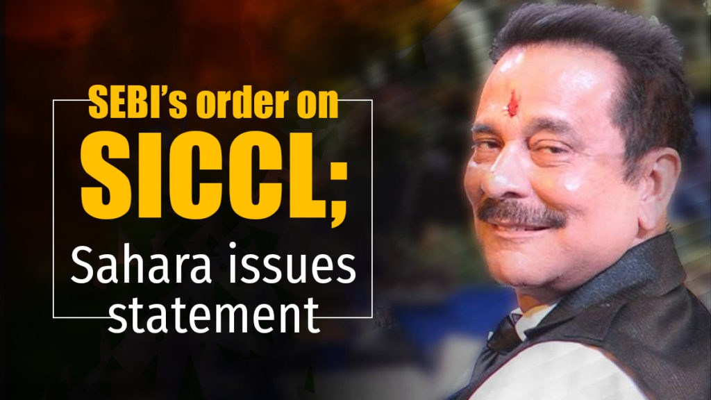 Post SEBI's order on SICCL, Sahara India issues statement