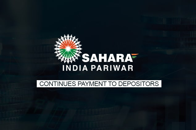 Sahara India Pariwar continues payment to depositors - blog image